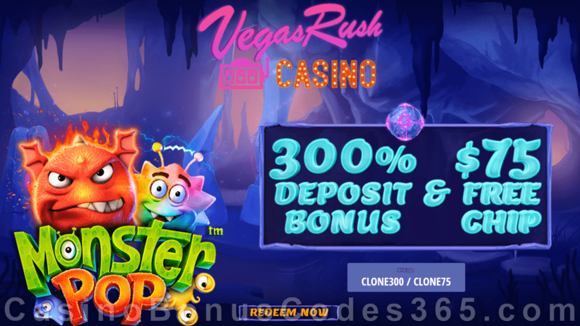 Vegas Rush Casino 300% Match plus $75 FREE Chip Special Bonus Pack Betsoft Monster Pop