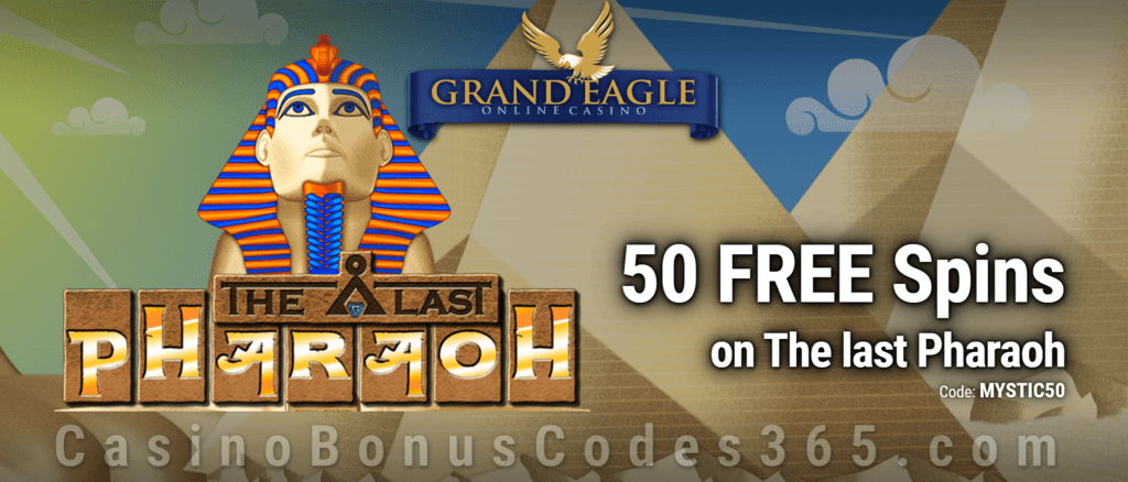Grand Eagle Casino 50 FREE Saucify The Last Pharaoh Spins Special No Deposit Offer
