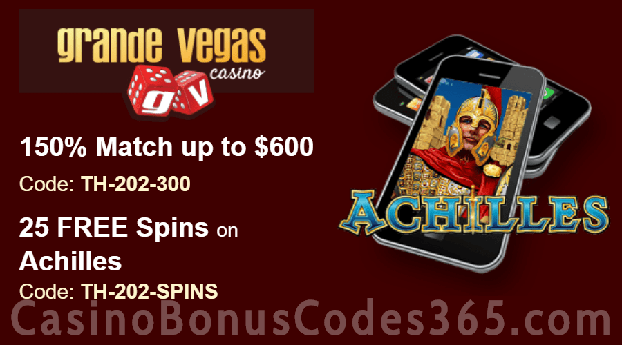 Grande Vegas Casino 150% up to $600 Bonus plus 25 FREE Spins on Achilles Weekly Special Deal