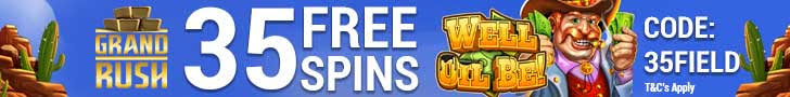 Grand Rush 35 FREE Saucify Well Oil Be Spins and 200% Match plus 60 FREE Spins Special Welcome Bonus Pack