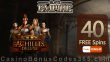 Slots Empire 40 FREE RTG Achilles Deluxe Spins Exclusive Sign Up Promo