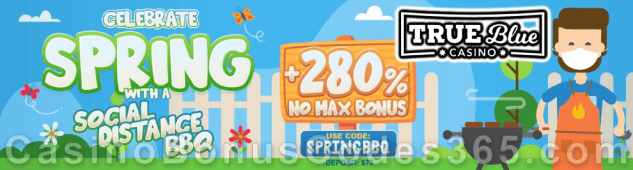 True Blue Casino 280% No Max Bonus Spring BBQ Special Promo