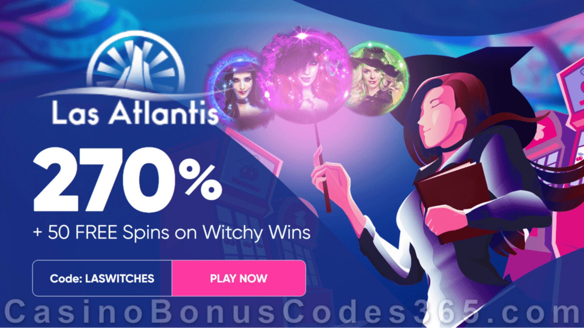 Las Atlantis Casino 270% Match Slots Bonus plus 50 FREE Spins on RTG Witchy Wins Sign Up Offer