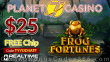 Planet 7 Casino Frog Fortunes New RTG Game Pre Launch $25 FREE Chip No Deposit Special Promo