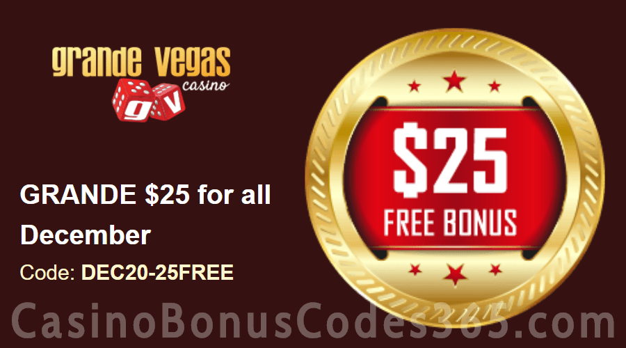 Grande Vegas Casino December Extra $25 FREE Chip Monthly Special Offer