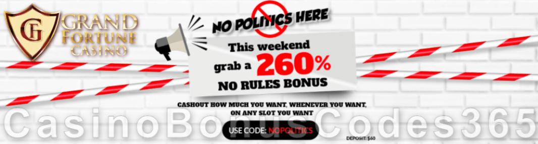 Grand Fortune Casino 260% Match No Politics No Rules Weekend Bonus