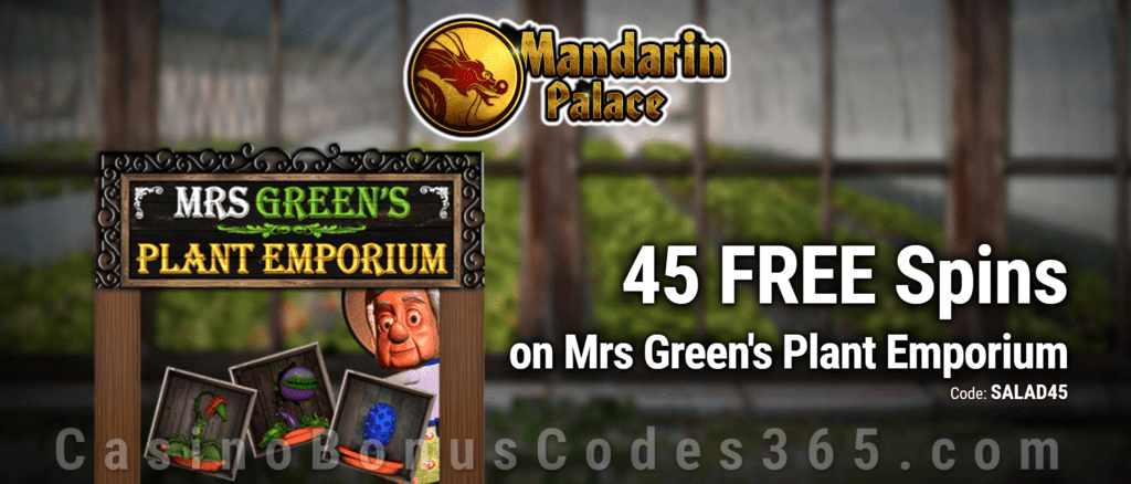 Mandarin Palace Online Casino Exclusive 45 FREE Saucify Mrs Green's Plant Emporium Spins