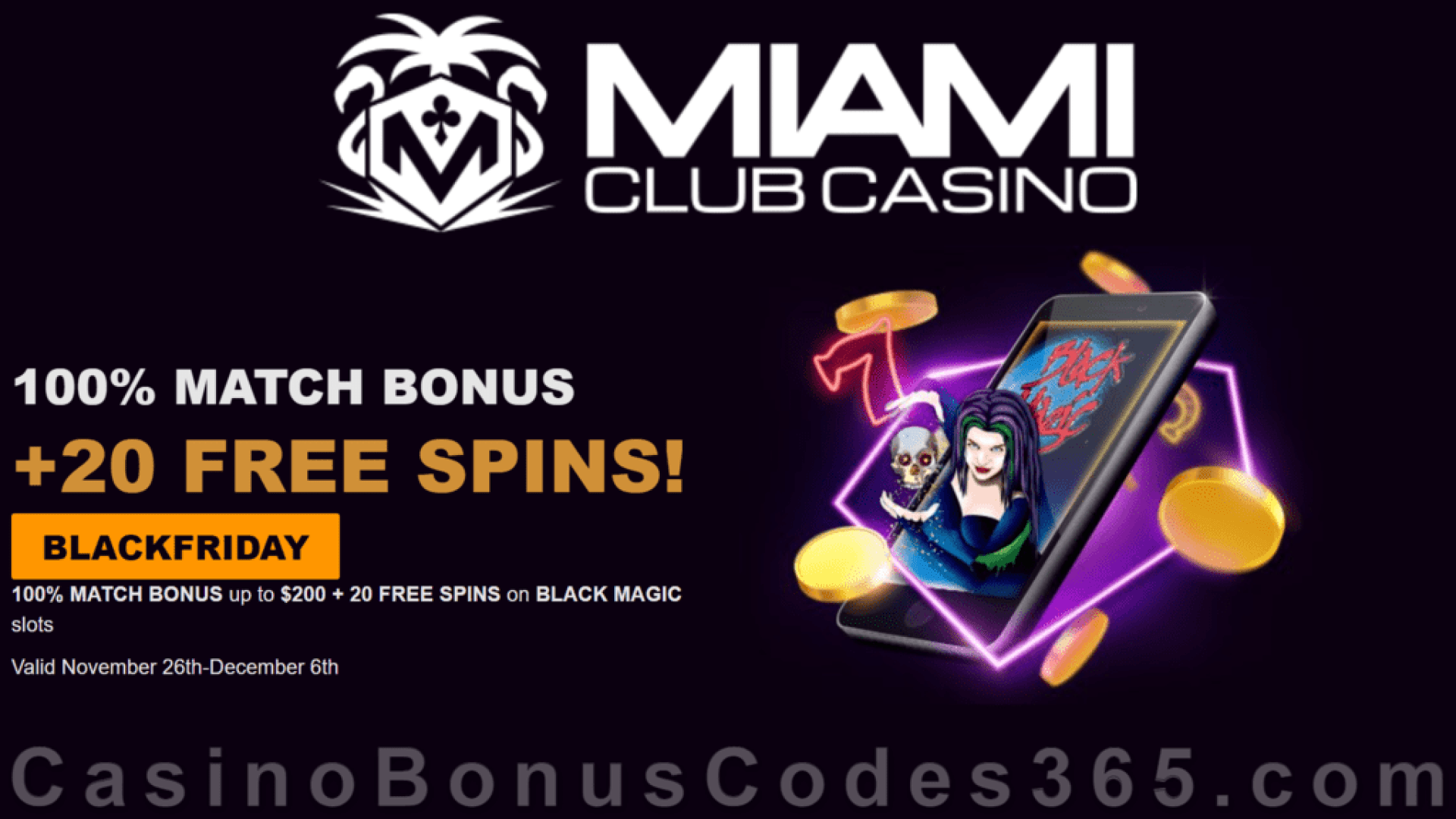 Miami Club Casino 100% Match plus 20 FREE Spins on WGS Black Magic Black Friday Mega Sale