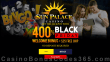 Sun Palace Casino $25 FREE Chip plus 400% Match Bonus Special Black Friday Deal