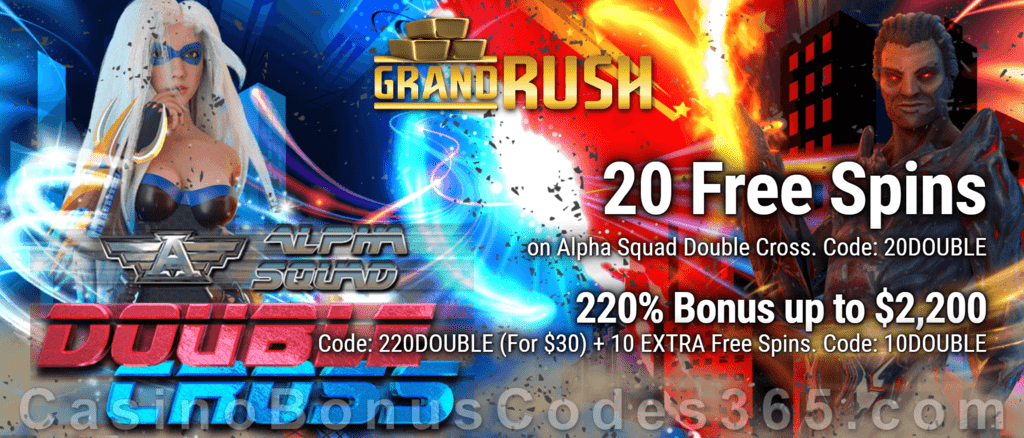Grand Rush 15 FREE Saucify Alpha Squad Double Cross Spins and 220% + 10 FREE Spins on Alpha Squad Double Cross Match plus 60 FREE Spins Special Welcome Bonus Pack