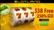 Slotland Casino $38 No Deposit FREE Chip plus 250% Match Welcome Bonus
