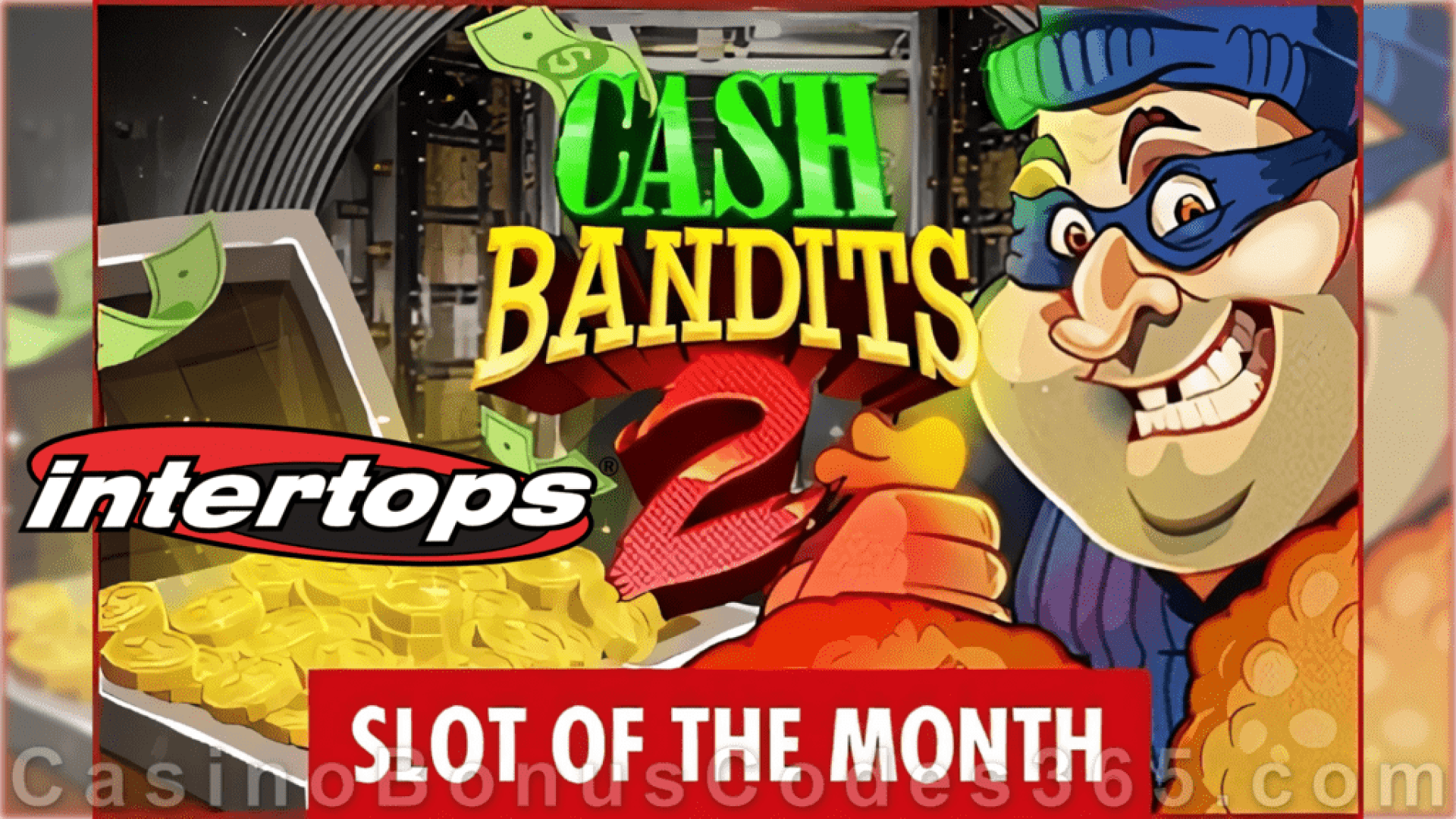 Intertops Casino Red RTG Cash Bandits 2 February Slot of the Month Special Offer