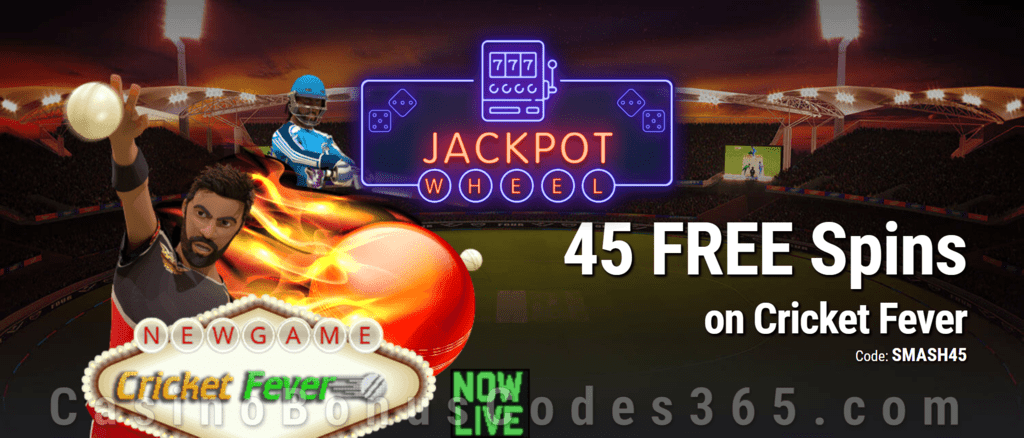 Jackpot Wheel 45  FREE Saucify Cricket Fever Spins Exclusive No Deposit All Players Promo