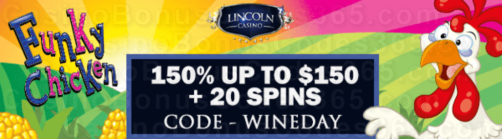Lincoln Casino 150% Match up to $150 plus 20 FREE Saucify Funky Chicken Spins Special Sign Up Bonus