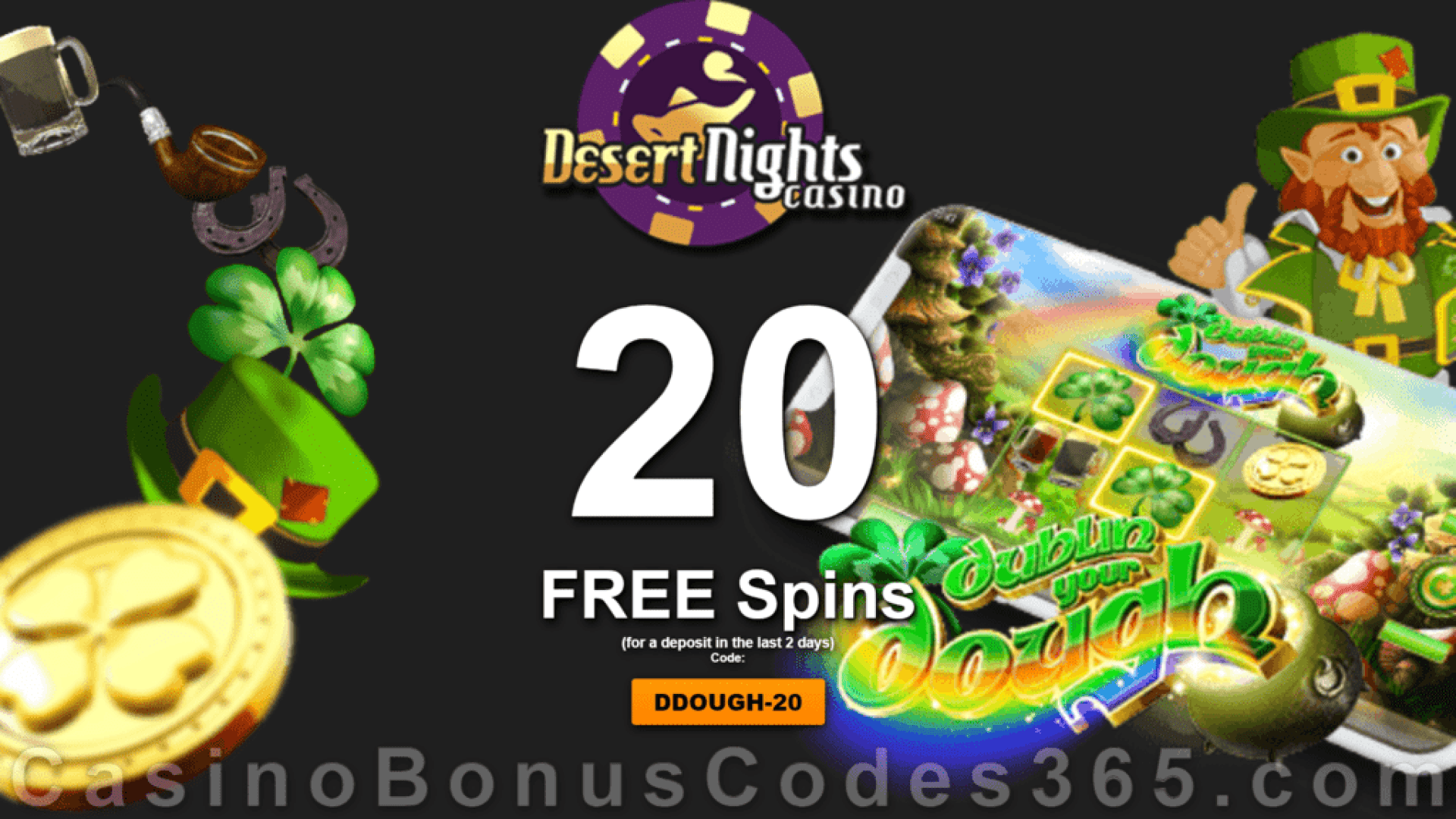 Desert Nights Casino 20 FREE Spins on Rival Gaming Dublin your Dough St. Patrick's Day Special Deal