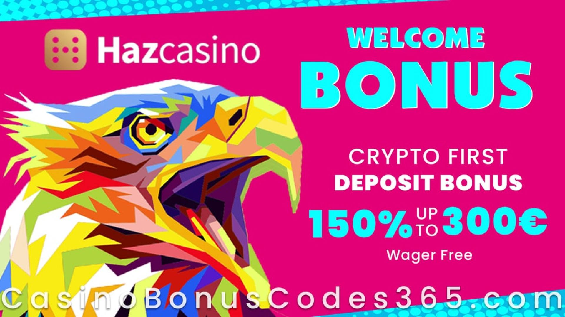 Haz Casino 150% Match up to €300 Crypto First Deposit Bonus