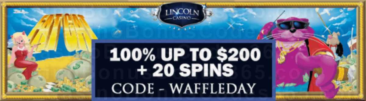 Lincoln Casino 100% Match up to $200 Bonus plus 20 FREE WGS Fat Cat Spins Special New Players Offer