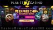 Planet 7 Casino $25 FREE Chip Special No Deposit Deal RTG