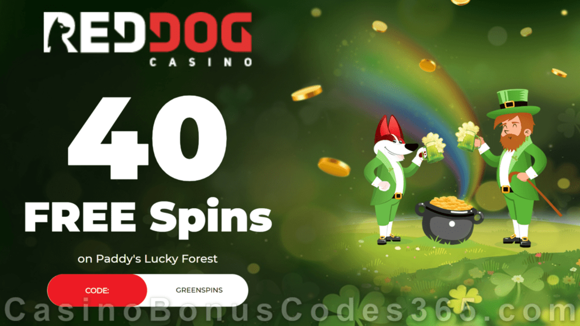 Red Dog Casino 40 FREE Paddy's Lucky Forest Spins Special NEW RTG Game No Deposit Offer