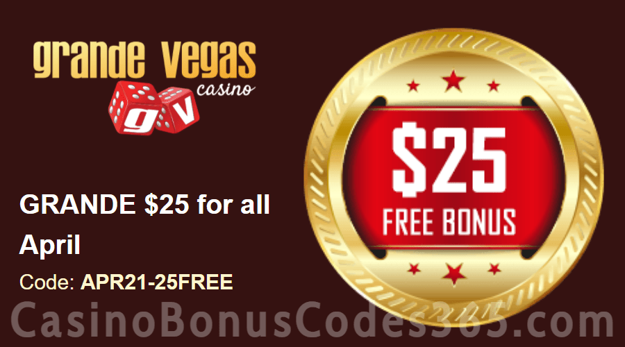 Grande Vegas Casino Extra $25 FREE Chip April Special Monthly Offer