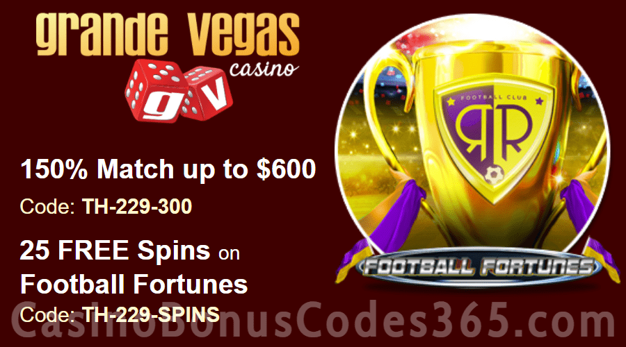 Grande Vegas Casino 150% up to $600 Bonus plus 25 FREE RTG Football Fortunes Spins Special Weekly Deal