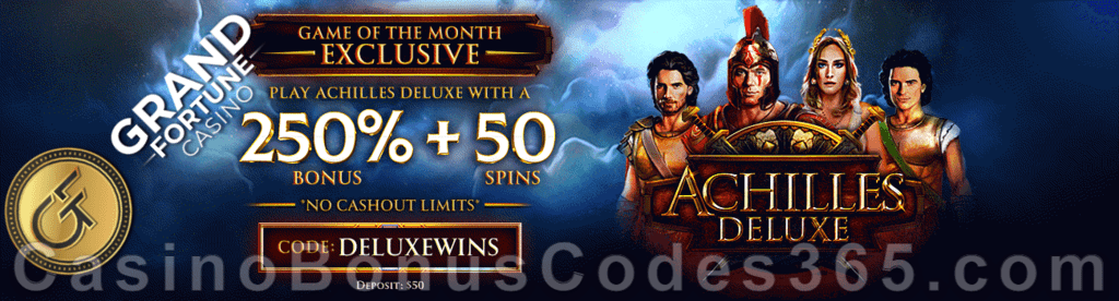 Grand Fortune Casino 250% Match plus 50 FREE RTG Achilles Deluxe Spins Special Game of the Month Offer
