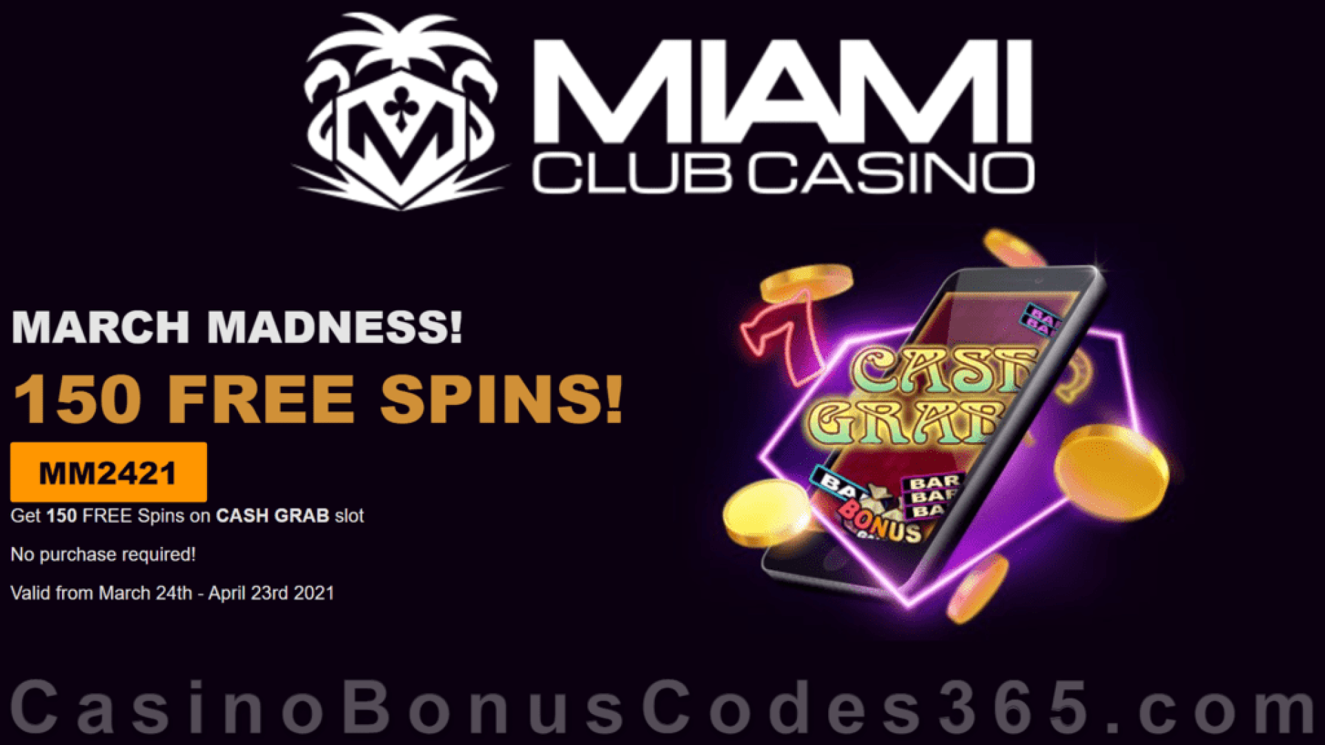 Miami Club Casino 150 FREE WGS Cash Grab Spins March Madness Week 3 Massive No Deposit Offer