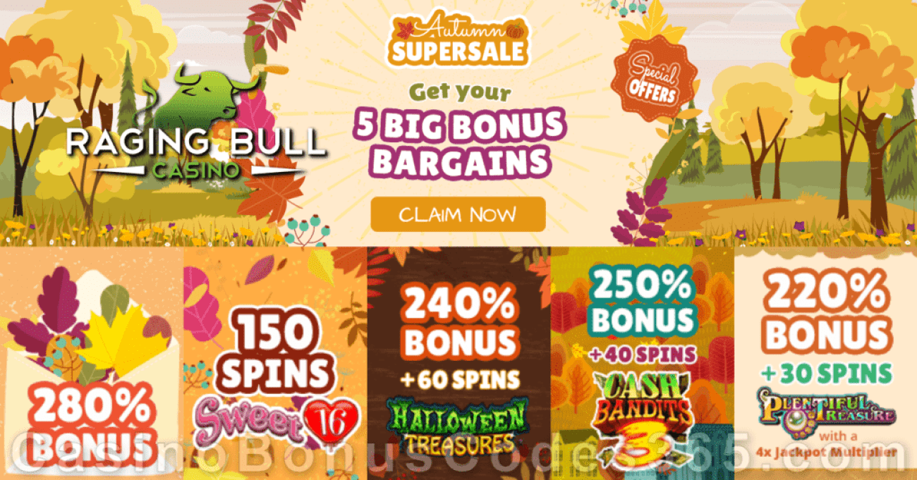 Raging Bull Casino Autumn Supersale 5 BIG Bonus Bargains RTG Sweet 16 Halloween Treasures Cash Bandits 3 Plentiful Treasures