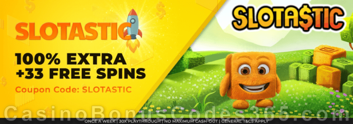 Slotastic Online Casino 100% Extra plus 33 FREE Cubee Spins April Weekly Slots Boost