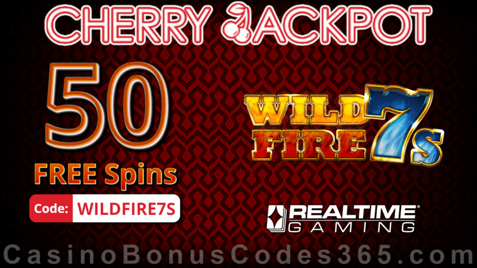 Cherry Jackpot 50 FREE Spins on Wild Fire 7s New RTG Game No Deposit Special Deal