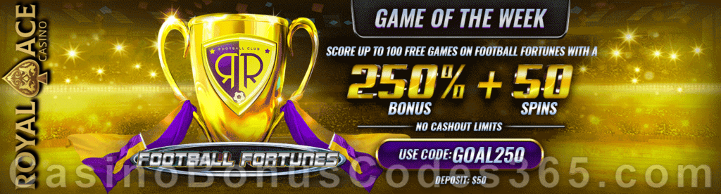 Royal Ace Casino Game of the Week 250% No Max Bonus plus 50 FREE Spins on RTG Football Fortunes Special Deal