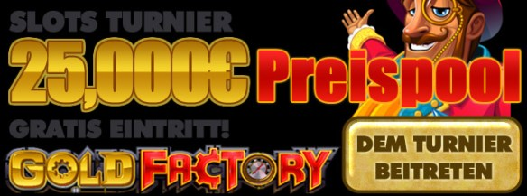 25.000 Euro Freeroll am Slot Gold Factory