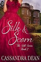 Silk & Scorn by Cassandra Dean book 2 in the Silk Series Decadent Publishing