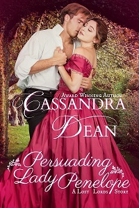Persuading Lady Penelope A Lost Lords Novella by Cassandra Dean