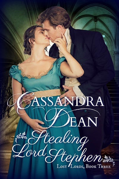Stealing Lord Stephen (Lost Lords, Book 3) by Cassandra Dean