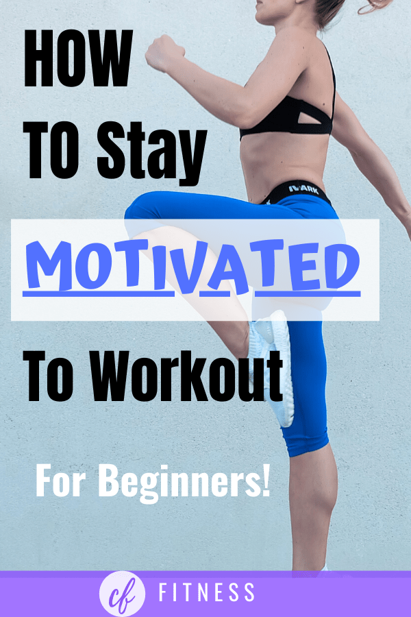 how to stay motivated to workout for beginners  cassidy