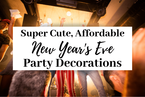 New Year's Eve Decor Ideas | 12 Ideas For Cheap NYE Party Decor