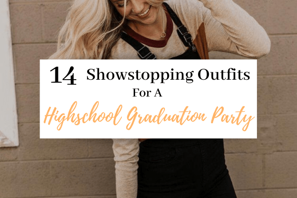 Cutest High School Graduation Party Outfits | 14 Ways To Dress For Your Graduation Party