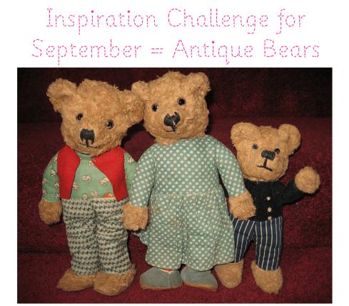 Inspiration challenge for september 2013 antique bears