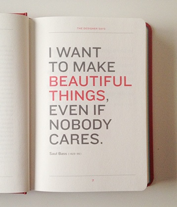 i want to make beautiful things even if noone cares saul bass quote