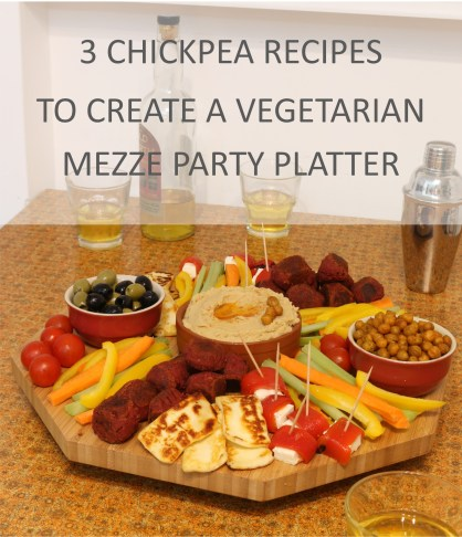 3 Chickpea recipes to create a vegetarian mezze party platter