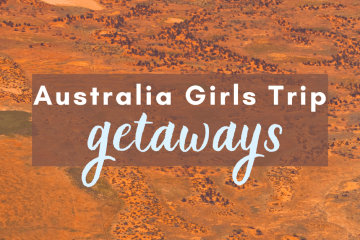 Girls trip destinations in Australia - travel tips