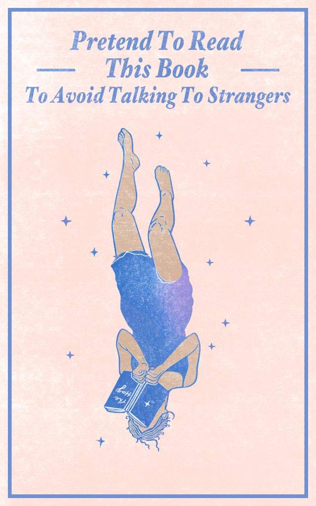 pretend to read this book to avoid talking to strangers - short story collection by Cassie Bailey