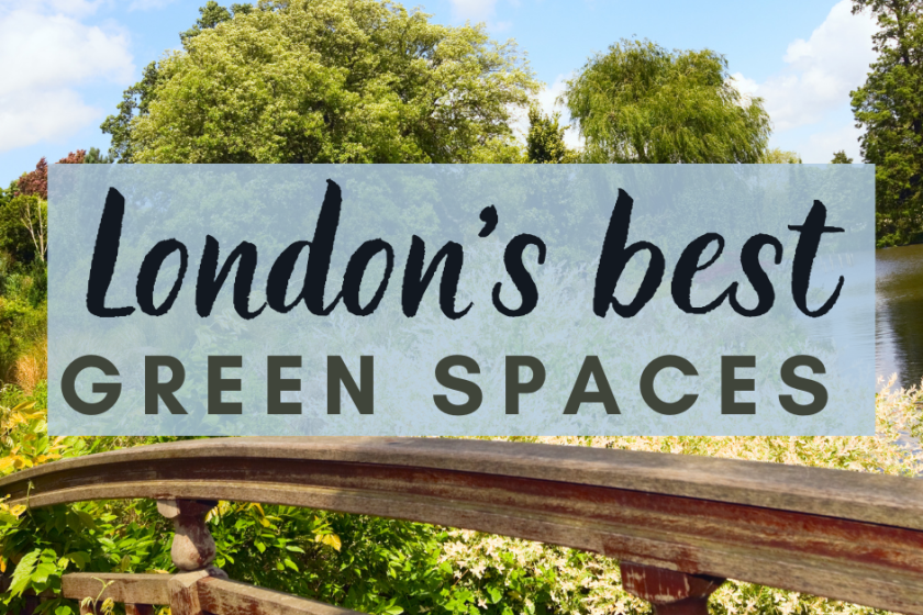 London's best green spaces, parks and gardens