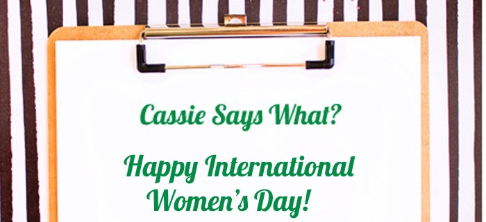 feminist, feminism, international women's day, cassie says what, cassie wears what, cassiewearswhat.com