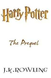 Harry Potter the Prequel