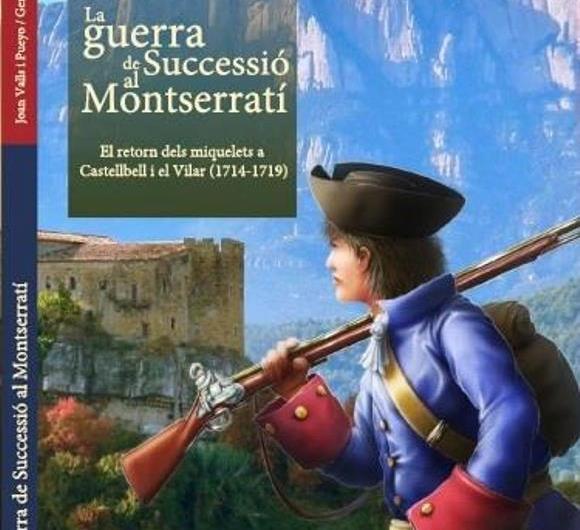 Aquest diumenge a la venda  el llibre  La guerra de Successió al Montserratí