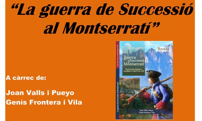 """Genís Frontera i Joan Valls presenten aquest dijous a Sant Vicenç de Castellet el llibre """"La guerra de Successió al Montserratí"""""""