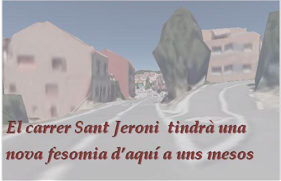 El carrer Sant Jeroni  tindrà una nova fesomia d'aquí a uns mesos