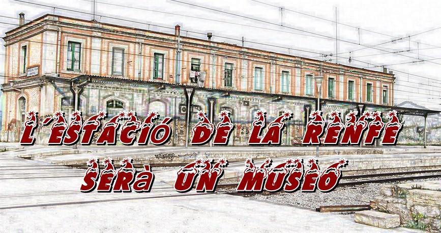 L´estació de la renfe serà un museu